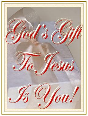 Gods gift to jesus is you house of living stone before the creation of anything we know god the father and son and holy spirit enjoyed complete unity and harmony in a wonderful relationship negle Choice Image